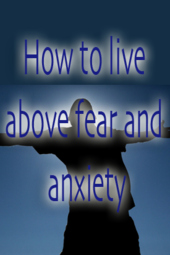 """How to live above fear and anxiety"", Pastor Steve McCollin, Wed. Dec11, 2013"