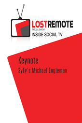 Lost Remote Show LA - Keynote with SyFy's Michael Engleman