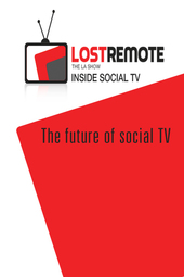 Lost Remote Show LA - The future of social TV