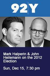 Mark Halperin & John Heilemann on the 2012 Election