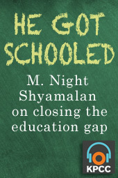 He Got Schooled: M. Night Shyamalan on closing the education gap