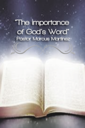 """The importance of God's word "", Pastor Marcus Martinez, Jan.5th 2014"
