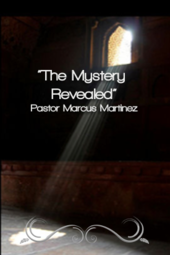 """The Mystery Revealed,"" Pastor Marcus Martinez - Jan 12 2014"