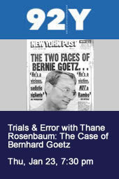 Trials & Error with Thane Rosenbaum: The Case of Bernhard Goetz