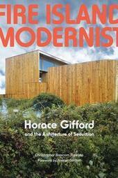 Alastair Gordon & Christopher Rawlins - Fire Island Modernist