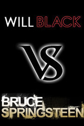 Will Black VS Bruce Springsteen: Tribute Show
