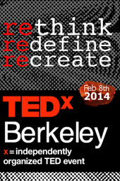 TEDxBerkeley 2014: Rethink, Redefine, Recreate