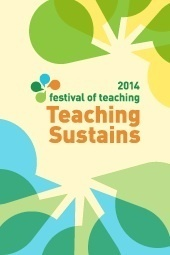 2014 Festival of Teaching - Teaching Sustains