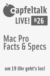 Apfeltalk LIVE! #26 - Mac Pro Facts & Specs