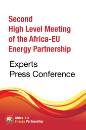 12 February 2014 @ 11 AM (GMT+3) - Experts Press Conference: Second High Level Meeting of the Africa-EU Energy Partnership (AEEP)