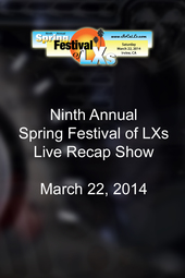 Ninth Annual Spring Festival of LXs Live Recap Show