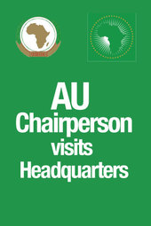 26 February 2014 @ 10AM (GMT+3) - Visit of H.E. Mr. Mohamed Ould Abdel Aziz President of the Islamic Republic of Mauritania and Chairperson of the African Union to the AU Headquarters