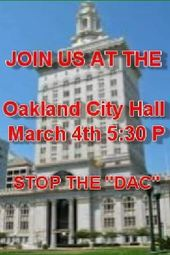 "Stop the ""DAC"" Oakland Spy Center - All Out for March 4th Vote on DAC"