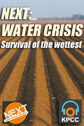 NEXT: WATER CRISIS