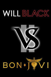 Will Black VS Bon Jovi: Tribute Show ROUND II