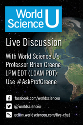 World Science U: Live Discussion with Brian Greene