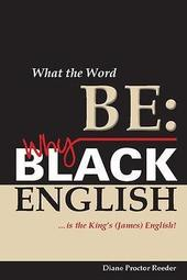 "What the Word Be: Why Black English is The King's (James) English"" Lecture & Discussion"