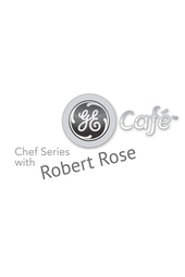 GE Cafe Chef Series Robert Rose