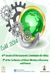 Seventh: Joint Annual Meetings of the ECA Conference of African Ministers of Finance, Planning and Economic Development and AU Conference of Ministers of Economy and Finance – 29-30 March 2014 Abuja, Nigeria Theme: Industrialization for inclusive and transformative development in Africa