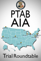 PTAB AIA Trial Roundtable