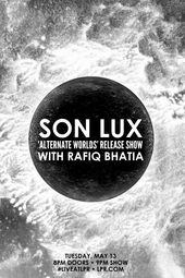 Son Lux 'Alternate Worlds' Release Show w/ Rafiq Bhatia