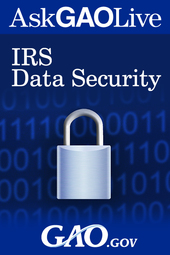 Web chat on IRS Securing Financial and Taxpayer Data