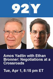 Amos Yadlin with Ethan Bronner: Negotiations at a Crossroads