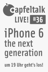 Apfeltalk LIVE! #36 - iPhone 6 - The Next Generation