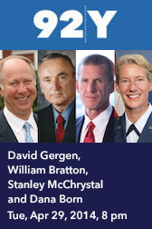 21st Century Leadership with David Gergen: A Conversation with William Bratton, Stanley McChrystal and Dana Born