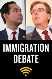 Mayor Julián Castro and State Sen. Dan Patrick Debate Immigration and Border Policy