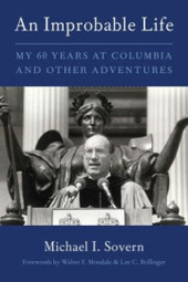 "Michael I. Sovern: ""An Improbable Life: My Sixty Years at Columbia and Other Adventures"""