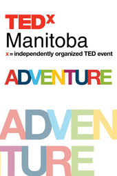 TEDxManitoba 2014 ADVENTURE