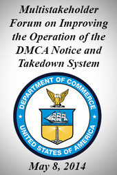 Department of Commerce Multistakeholder Forum on Improving the Operation of the DMCA Notice and Takedown System