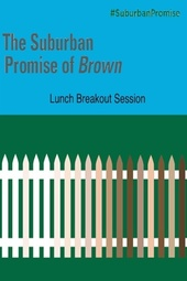 Lunch Breakout Session-The Suburban Promise