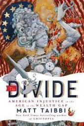 "Matt Taibbi, ""The Divide: American Injustice in the Age of the Wealth Gap"""