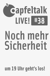 Apfeltalk LIVE! #38 - Noch mehr Sicherheit