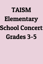 TAISM Elementary School Grades 3-5 Concert