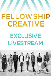 Fellowship Creative - 6:30PM EDT