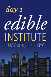 Day 1 • Edible Institute 2014