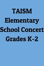 TAISM Elementary Concert Grades K-2