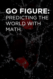 Go Figure: Predicting the World with Math