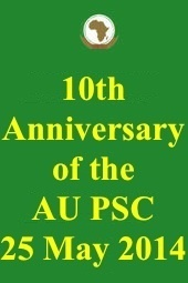 10th anniversary of the AU Peace and Security Council, at 10:00 am (GMT+3), in the Nelson Mandela Hall at the AU Headquarters