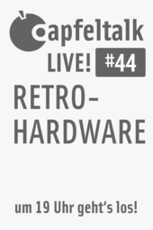Apfeltalk LIVE! #44 - Retrohardware