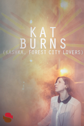 Kat Burns (KASHKA, Forest City Lovers)