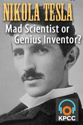 Nikola Tesla – Mad Scientist or Genius Inventor?