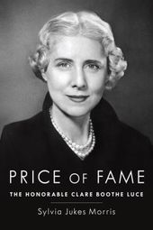Price of Fame: The Honorable Clare Boothe Luce
