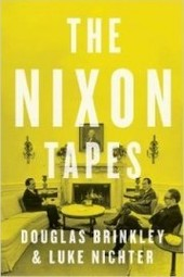 "Douglas Brinkley: ""The Nixon Tapes, 1971-72"""