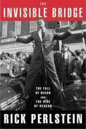 "Rick Perlstein – ""The Invisible Bridge: The Fall Of Nixon and The Rise Of Reagan"""