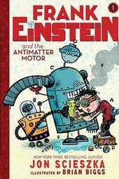 Jon Scieszka - Frank Einstein and the Antimatter Motor