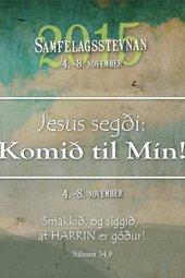 """Samfelagsstevnan 2015 - Jesus segði: """"Komið til Mín!"""""""